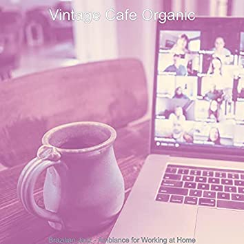 Brazilian Jazz - Ambiance for Working at Home
