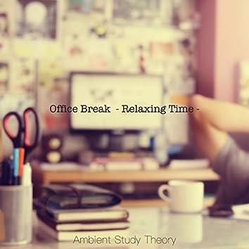 Office Break - Relaxing Time