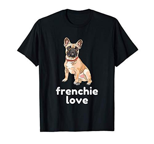 French Bulldog Frenchie Love bulldogs dog frenchy T-Shirt