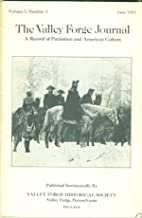 THE VALLEY FORGE JOURNAL A RECORD OF PATRIOTISM AND AMERICAN CULTURE June, 1983 Volume I, Number 3 (Valley Forge, Pennsylvania. French-American Alliance. French-Dutch Treaty. Wayne Memorial. Anthony Wayne.)