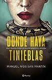 Donde haya tinieblas (Autores Españoles e Iberoamericanos)