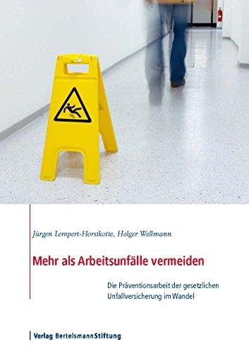 Mehr als Arbeitsunfälle vermeiden: Die Präventionsarbeit der gesetzlichen Unfallversicherung im Wandel