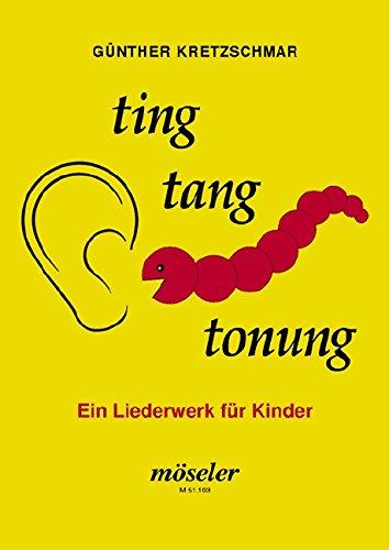 Ting, tang, tonung: Ein Liederwerk für Kinder. Gesang. Ausgabe mit CD.