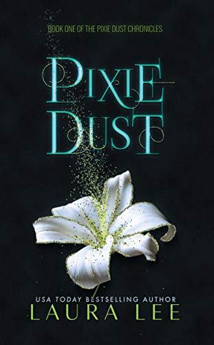 Pixie Dust: A Fae Urban Fantasy Romance (The Pixie Dust Chronicles Book 1) (English Edition)