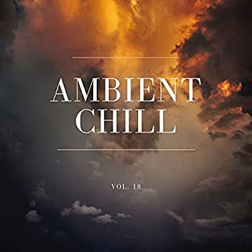 Ambient Chill, Vol. 18