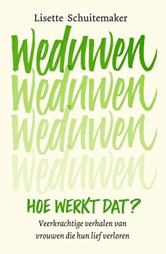Weduwen, hoe werkt dat? (Dutch Edition)
