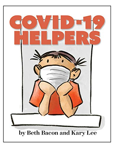 Covid-19 Helpers: A story for kids about the coronavirus and the people helping during the 2020 pandemic (English Edition)