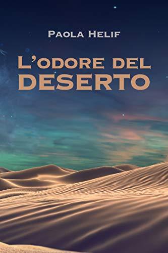 L'ODORE DEL DESERTO (Italian Edition)