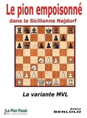 Le pion empoisonné dans la Sicilienne Najdorf : La variante MVL