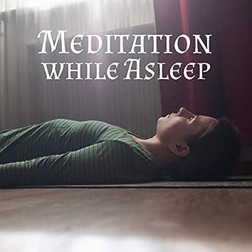 Meditation while Asleep - Dreamy Music for Sleep Problems, Insomnia, Sleep Disorders