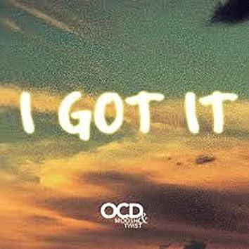 i got it