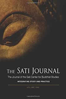 By Gil Fronsdal The Sati Journal: The Journal of the Sati Center for Buddhist Studies [Paperback]