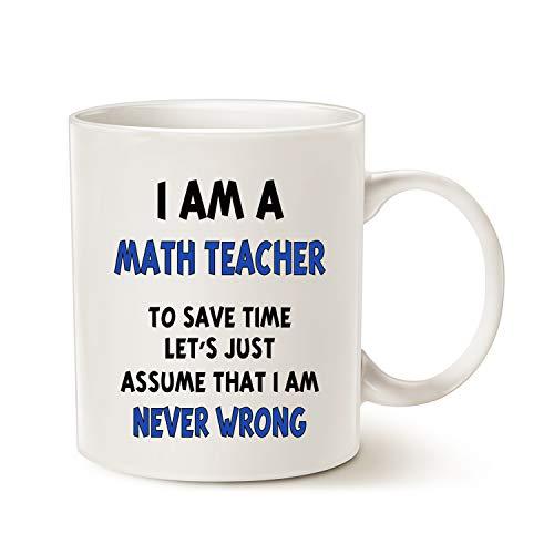 MAUAG Christmas Gifts Funny Math Teacher Assume I Am Never Wrong Coffee Mug, Teachers' Day Gifts for Teacher Porcelain Cup, White