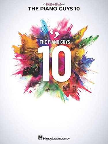 The Piano Guys 10: Matching Songbook with Arrangements for Piano and Cello from the Double CD 10th Anniversary Collection: Piano with Cello