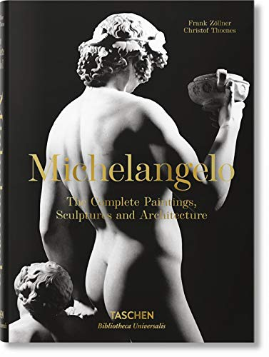 Michelangelo. the Complete Paintings, Sculptures and Arch. [Lingua inglese]: BU