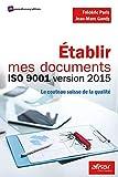 Etablir mes documents ISO 9001 version 2015 - Le couteau suisse de la qualité