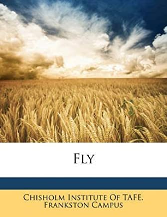 [Fly] (By: Chisholm Institute of Tafe Frankston Ca) [published: February, 2010]