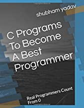 C Programs To Become A Best Programmer: Real Programmers Count From 0