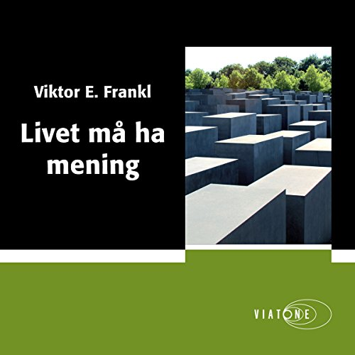 Livet må ha mening [Man's Search for Meaning] audiobook cover art