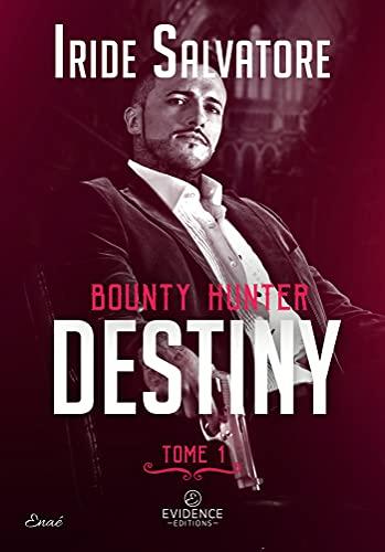 Destiny: Bounty hunter, T1 par [Iride Salvatore]