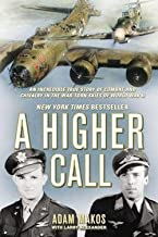 Adam Makos: A Higher Call : An Incredible True Story of Combat and Chivalry in the War-Torn Skies of World W AR II (Hardcover); 2012 Edition