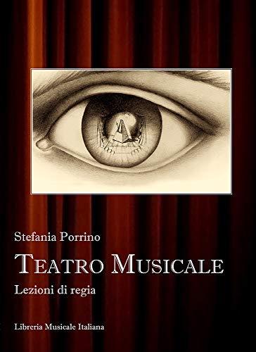 Teatro musicale. Lezioni di regia