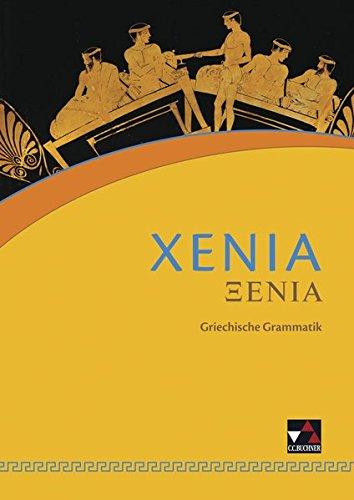 Xenia / Xenia Grammatik: Griechisches Unterrichtswerk (Xenia: Griechisches Unterrichtswerk)
