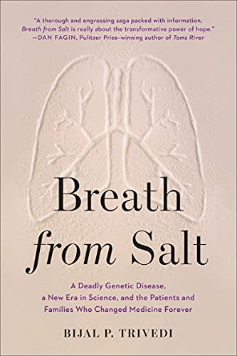 Breath from Salt: A Deadly Genetic Disease, a New Era in Science, and the...