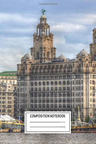 Composition Notebook: Landscapes Liverpool Skyline Liverpool City Scapes And Anthon Wide Ruled Note Book, Diary, Planner, Journal for Writing