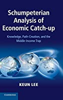Schumpeterian Analysis of Economic Catch-up: Knowledge, Path-Creation, and the Middle-Income Trap