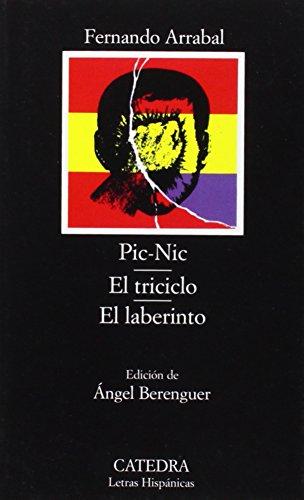 Pic-Nic; El triciclo; El laberinto (Letras Hispánicas)