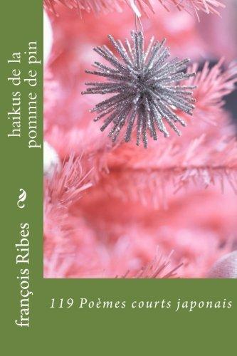 haikus de la pomme de pin: 119 Poèmes courts japonais