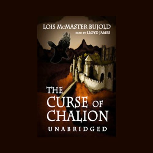 The Curse of Chalion                   By:                                                                                                                                 Lois McMaster Bujold                               Narrated by:                                                                                                                                 Lloyd James                      Length: 18 hrs and 40 mins     103 ratings     Overall 4.5