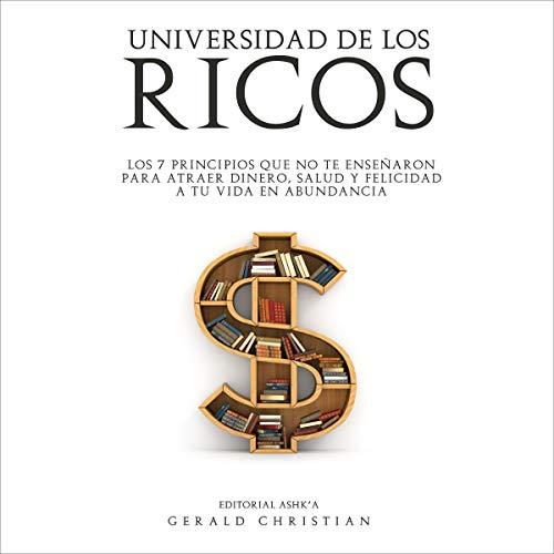 Universidad de los Ricos [University of the Rich] Audiobook By Gerald Christian, Editorial Ashk'a cover art