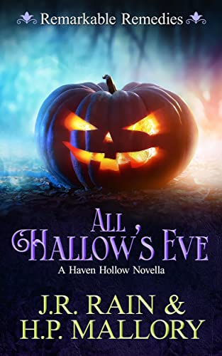 All Hallow's Eve: A Paranormal Women's Fiction Novel: (Remarkable Remedies) (Haven Hollow Book 10) (English Edition)