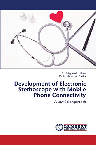 Development of Electronic Stethoscope with Mobile Phone Connectivity: A Low Cost Approach
