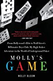 Molly's Game: From Hollywood's Elite to Wall Street's Billionaire Boys Club, My High-stakes Adventure in the World of Underground Poker: The True ... Underground Poker Game in the World
