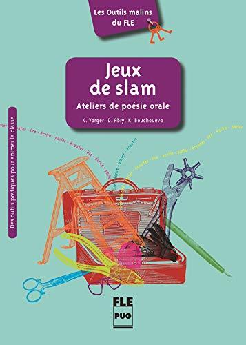 Jeux de slam : Ateliers de poésie orale