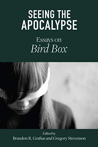 Seeing the Apocalypse: Essays on Bird Box (Critical Conversations in Horror Studies) (English Edition)