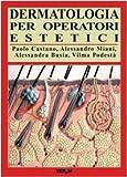Dermatologia per operatori estetici...