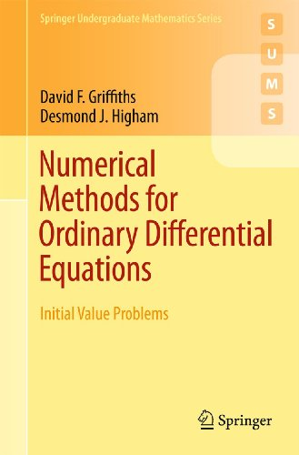 Compare Textbook Prices for Numerical Methods for Ordinary Differential Equations: Initial Value Problems Springer Undergraduate Mathematics Series 2010 Edition ISBN 9780857291479 by Griffiths, David F.,Higham, Desmond J.