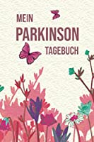 Mein Parkinson Tagebuch: Halte mit diesem angenehmen Notizbuch deine Fortschritte bei der Schuettellaehmung Erkrankung fest