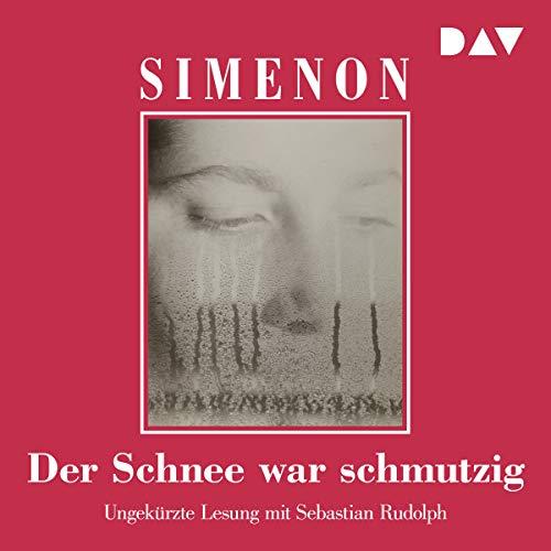Der Schnee war schmutzig                   Autor:                                                                                                                                 Georges Simenon                               Sprecher:                                                                                                                                 Sebastian Rudolph                      Spieldauer: 7 Std. und 46 Min.     7 Bewertungen     Gesamt 4,1