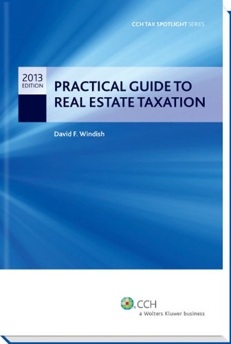 Practical Guide to Real Estate Taxation 2013 - CCH Tax Spotlight Series
