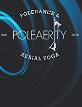PoleAerity Notebook 200 Pages: Pole Dance and Aerial Yoga Notebook