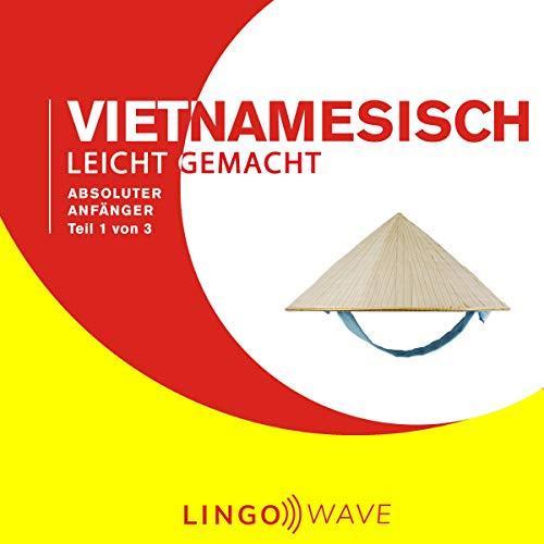 Vietnamesisch Leicht Gemacht - Absoluter Anfänger - Teil 1 von 3 Titelbild