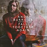 Songtexte von Andy Burrows - Fall Together Again