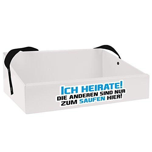 """Bauchladen mit Aufdruck """"Ich heirate - die Anderen sind nur zum Saufen Hier"""" (als Aufkleber) in Farbe Weiß für den JGA/Junggesellenabschied"""
