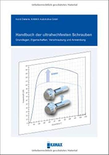 Handbuch der ultrahochfesten Schrauben: Grundlagen, Eigenschaften, Verschraubung und Anwendung