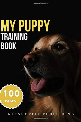 MY PUPPY training book!: dog beddog, poop bagdog, harnessdog nail clippers 6x9 (Pet logbook, Band 20)